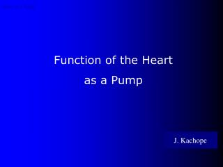 Function of the Heart  as a Pump