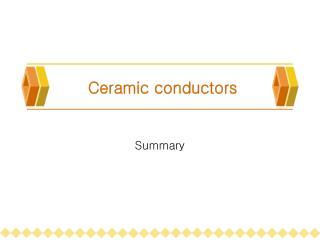 Ceramic conductors