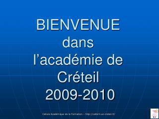 BIENVENUE dans l� acad�mie de Cr�teil  2009-2010