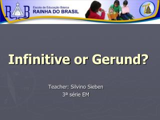 Infinitive or Gerund ?
