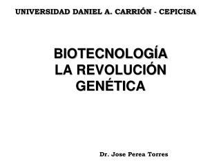 BIOTECNOLOGÍA  LA REVOLUCIÓN GENÉTICA