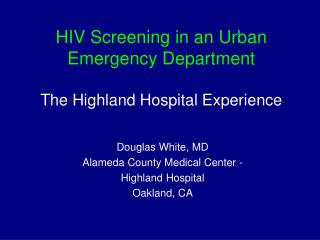 HIV Screening in an Urban Emergency Department The Highland Hospital Experience