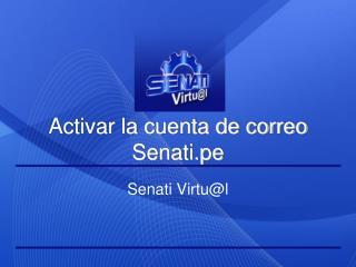Activar la cuenta de correo Senati.pe