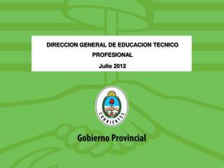 DIRECCION  GENERAL DE EDUCACION TECNICO PROFESIONAL Julio 2012