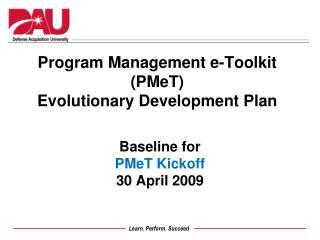 Program Management e-Toolkit ( PMeT ) Evolutionary Development Plan