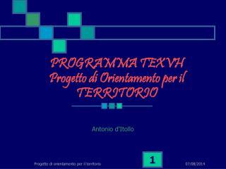 PROGRAMMA TEXVH Progetto di Orientamento per il TERRITORIO