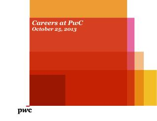 Careers at PwC October 25, 2013