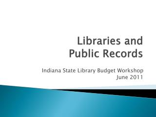 Libraries  and  Public Records