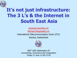 It's not just infrastructure:  The 3 L's & the Internet in  South East Asia