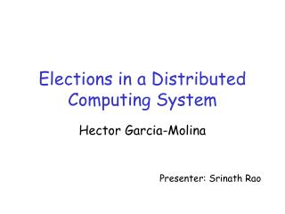 Elections in a Distributed Computing System