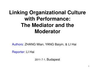 Linking Organizational Culture with Performance:  The Mediator and the Moderator