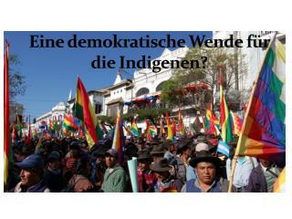 Eine demokratische Wende für die Indigenen?