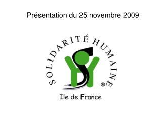 Présentation du 25 novembre 2009