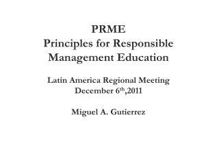 PRME  Principles for Responsible  Management Education Latin America Regional Meeting