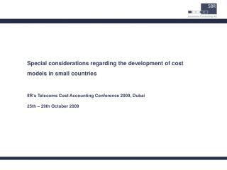 Special considerations regarding the development of cost models in small countries