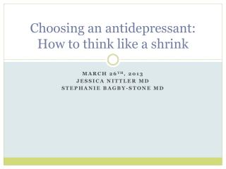 Choosing an antidepressant: How to think like a shrink