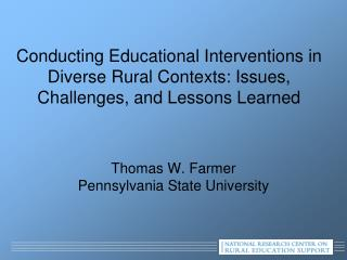 Thomas W. Farmer  Pennsylvania State University