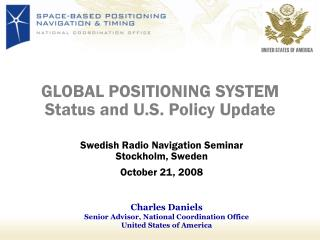 GLOBAL POSITIONING SYSTEM Status and U.S. Policy Update