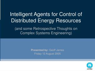 Intelligent Agents for Control of Distributed Energy Resources