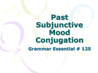 Past Subjunctive Mood Conjugation