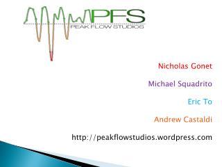 Nicholas  Gonet Michael  Squadrito Eric To Andrew  Castaldi peakflowstudios.wordpress