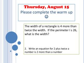 Thursday, August 15 Please complete the warm up  