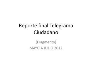 Reporte final Telegrama Ciudadano