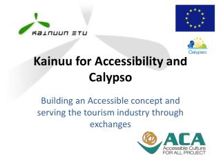 Kainuu for Accessibility and Calypso