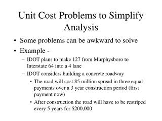 Unit Cost Problems to Simplify Analysis