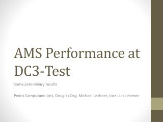 AMS Performance at DC3-Test
