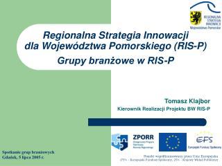 Regionalna Strategia Innowacji  dla Województwa Pomorskiego (RIS-P) Grupy branżowe w RIS-P