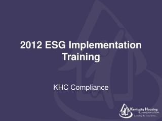 2012 ESG Implementation Training
