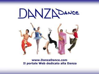 DanzaDance  Il portale Web dedicato alla Danza