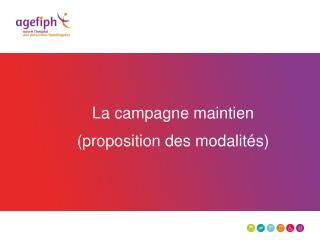 La campagne maintien (proposition des modalités)