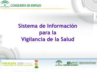 Sistema de Información  para la  Vigilancia de la Salud