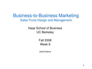 Business-to-Business Marketing Sales Force Design and Management