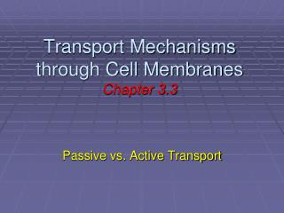 Transport Mechanisms through Cell Membranes Chapter 3.3