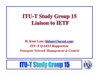 ITU-T Study Group 15  Liaison to IETF