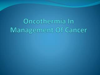 Oncothermia  In Management Of Cancer