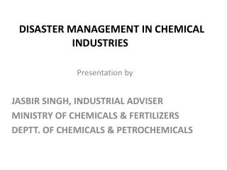 DISASTER MANAGEMENT IN CHEMICAL INDUSTRIES