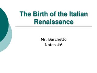 The Birth of the Italian Renaissance