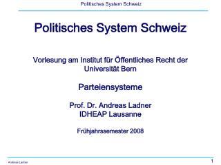 Politisches System Schweiz     Vorlesung am Institut f r  ffentliches Recht der Universit t Bern  Parteiensysteme  Prof.