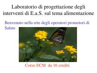 Laboratorio di progettazione degli interventi di E.a.S. sul tema alimentazione