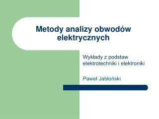 Metody analizy obwodów elektrycznych