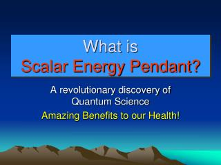What is  Scalar Energy Pendant?