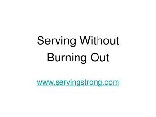 Serving Without Burning Out servingstrong