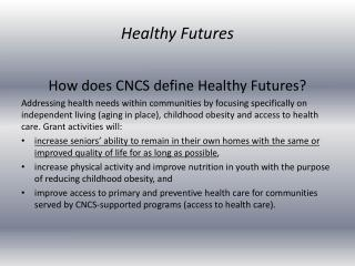 How does CNCS define Healthy Futures?