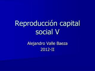 Reproducción  capital social V