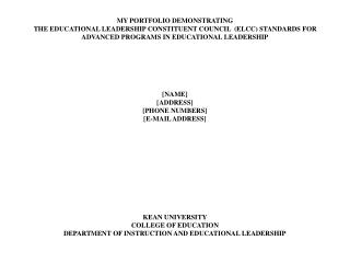 MY PORTFOLIO DEMONSTRATING  THE EDUCATIONAL LEADERSHIP CONSTITUENT COUNCIL  (ELCC) STANDARDS FOR