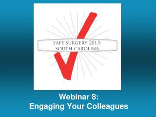 Webinar 8: Engaging Your Colleagues